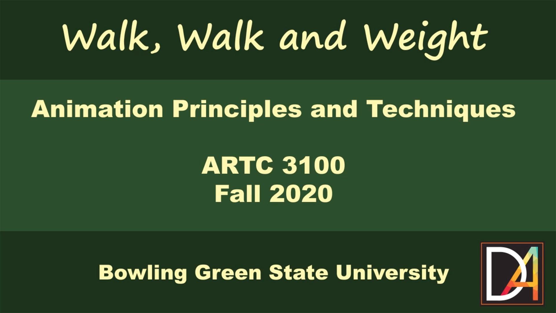 BGSU Animation Students, Walk, Walk, Weight