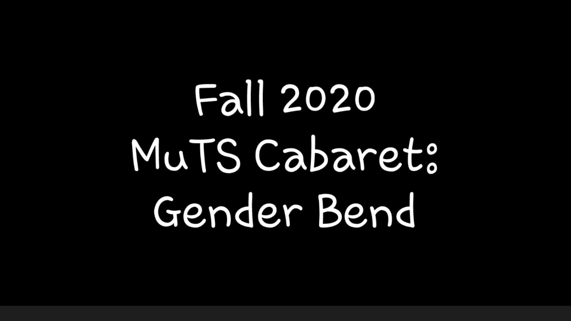 MuTS Members, MuTS Gender Bend Cabaret