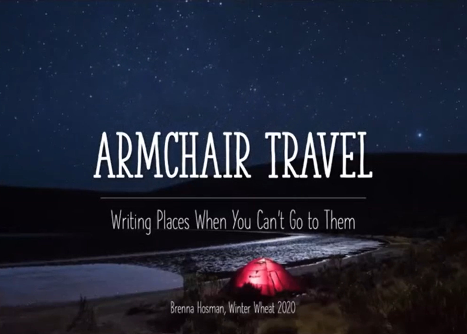 Brenna Hosman, Armchair Travel: Writing about Places When You Can't Go to Them