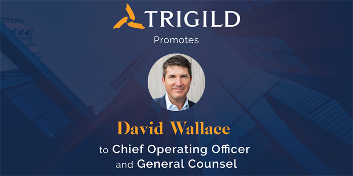 Trigild Promotes David Wallace to Chief Operating Officer and General Counsel of Trigild